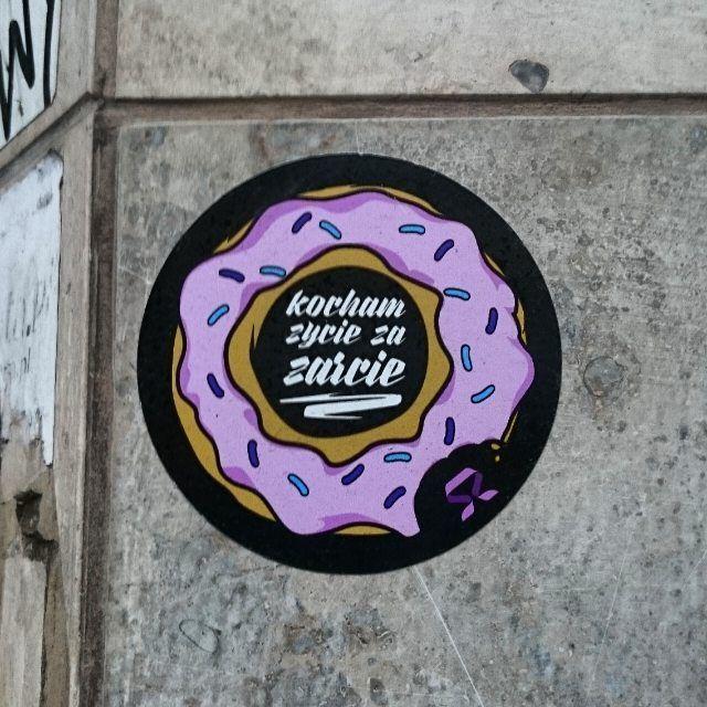 Kocham życie za żarcie/zażarcie :-D:-D:-D #Polska#Poland#Wrocław#Wroclaw#urbanart#streetart#wallart#sweet#pączek#donut#February#luty#2016#travel#podróż#vlepka
