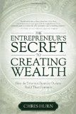 The Entrepreneur's Secret to Creating Wealth: How The Smartest Business Owners Build Their Fortunes - http://www.tradingmates.com/entrepreneurship/must-read-entrepreneurship/the-entrepreneurs-secret-to-creating-wealth-how-the-smartest-business-owners-build-their-fortunes/