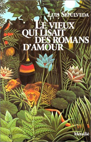 Le Vieux qui lisait des romans d'amour : lu et aimé par Sandrine