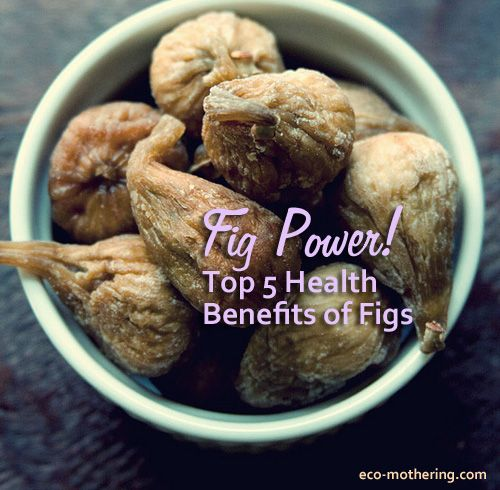 Eco-Mothering: Top 5 Health Benefits of Figs / http://www.eco-mothering.com/2013/02/top-5-health-benefits-of-figs.html