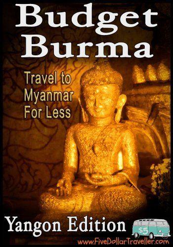 Budget Burma Travel Guide: Yangon Edition FREE on Amazon Kindle -Limited Time Offer http://www.amazon.com/dp/B00H54I52Y/ref=cm_sw_r_pi_dp_5wdPsb1SW9KHR #travel #burma #myanmar #kindle