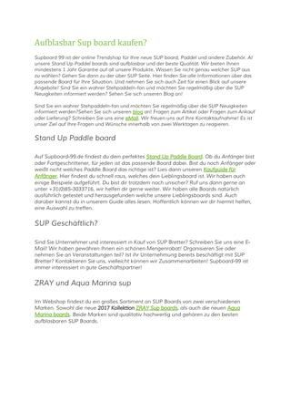 https://www.supboard-99.de/  Supboard 99 ist der online Trendshop für Ihre neue SUP board, Paddel und andere Zubehör. Al unsere Stand Up Paddel boards sind aufblasbar und der beste Qualität.