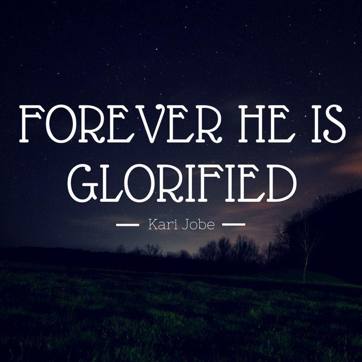 Forever He is glorified - Kari Jobe