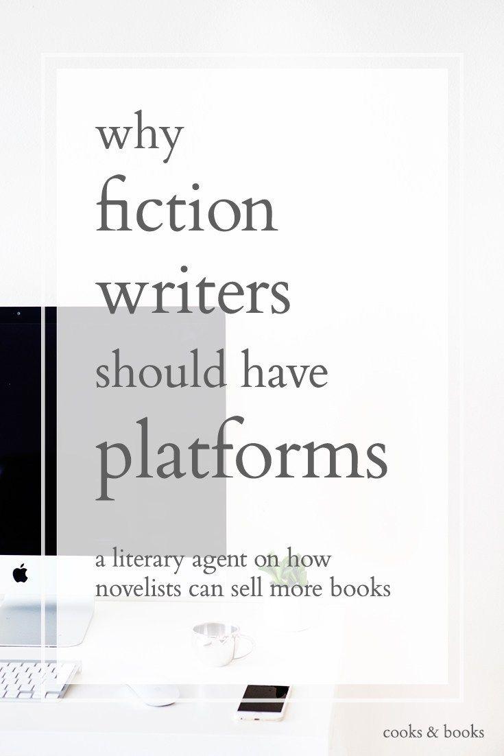 Do Fiction Writers Need A Platform Cooks Books Writing Tips Novel Writing Writing Life