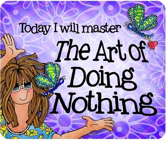 Master the art of doing nothing life quotes quotes quote life quote funny quote humor instagram quotes weekends