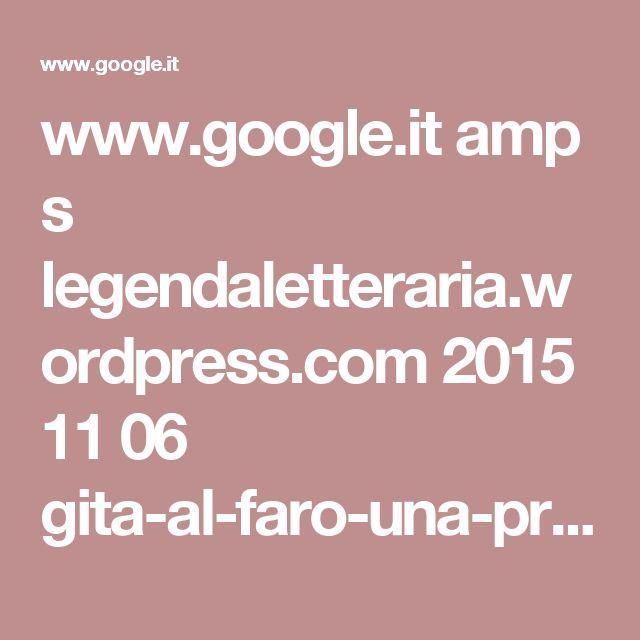 www.google.it amp s legendaletteraria.wordpress.com 2015 11 06 gita-al-faro-una-promessa-una-luce-ed-un-quadro amp