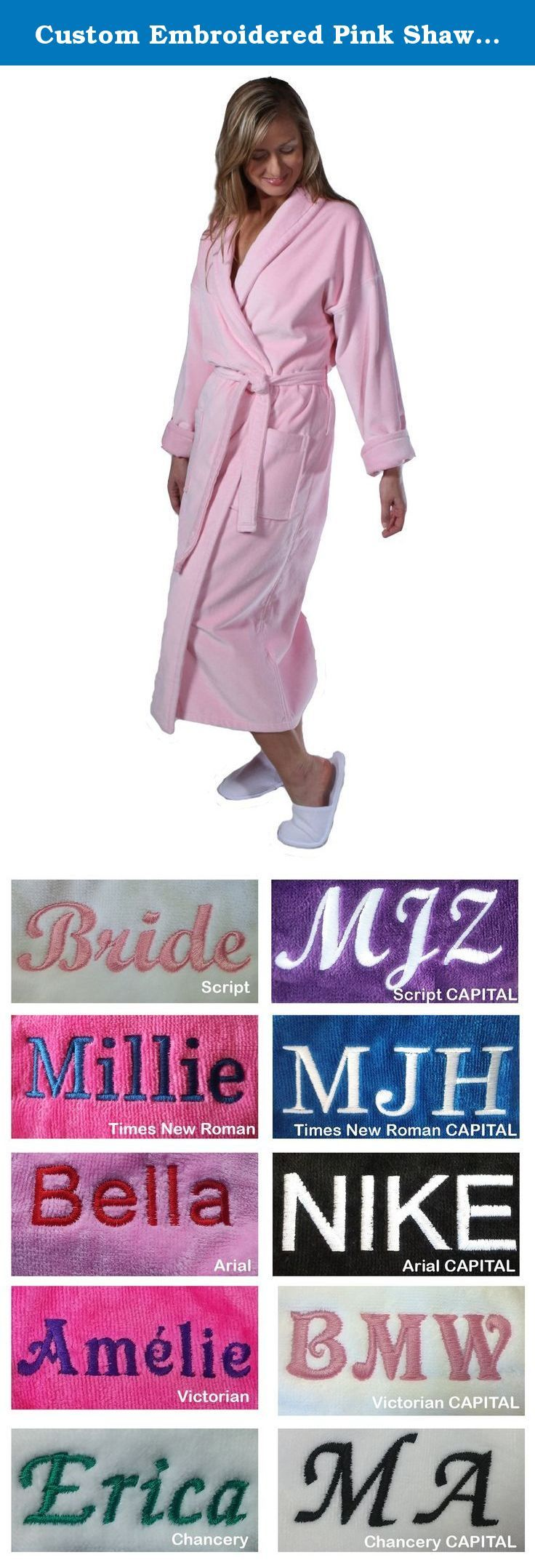 Custom Embroidered Pink Shawl Adult Bathrobe, Pink, One Size. Information About Personalization: Monogram takes 1 to 3 business days. Please email us under the detailed seller information tab on Amazon about embroidery information. Custom Names: Michael, Dr. Jackson, M.J., I Love Dad, etc up to 11 Letters. Stitch Colors: BLACK, PINK , WHITE , YELLOW , BLUE , GREEN , RED , BROWN . Fonts: Arial Round , Times Roman , Script 2 and Victorian If you order more than one product, Please indicate…