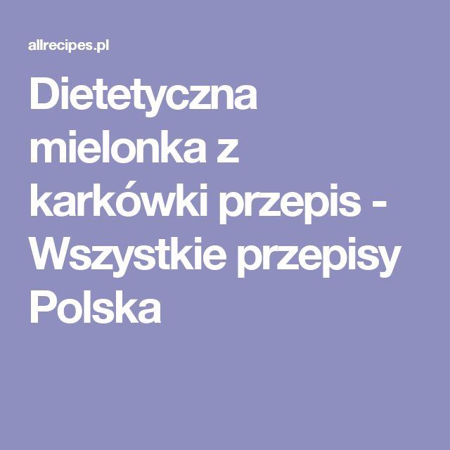 Dietetyczna mielonka z karkówki przepis - Wszystkie przepisy Polska