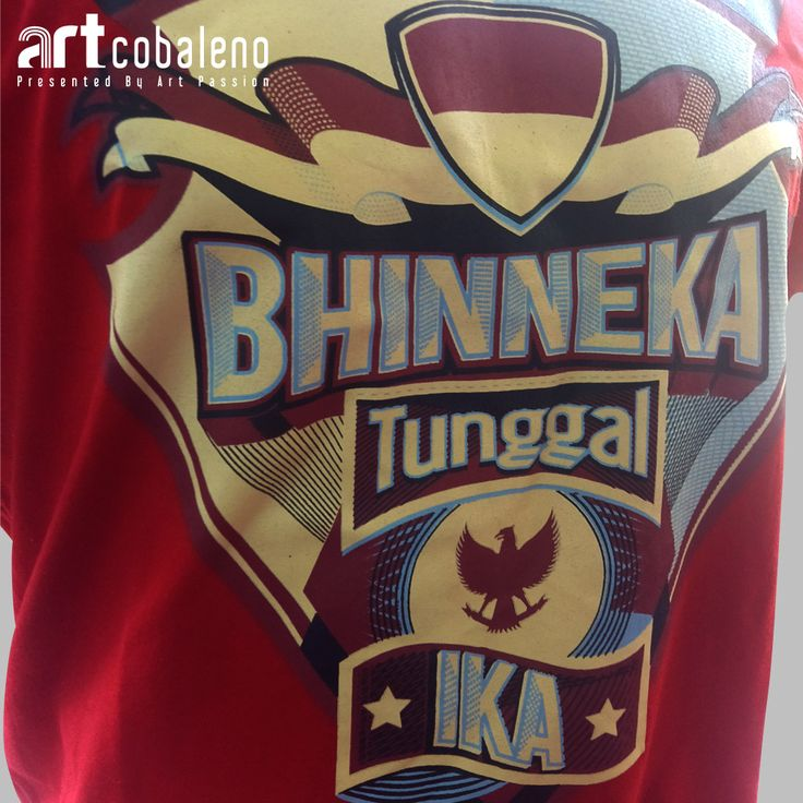 BHINNEKA TUNGGAL IKA  T-Shirt designed by ARTcobaleno. For more info, join us at Facebook | Twitter | Instagram: @ARTcobaleno  Website: www.artcobaleno.com
