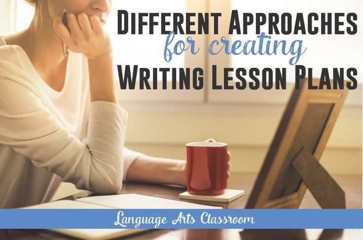 Different Approaches to Creating Writing Lesson Plans