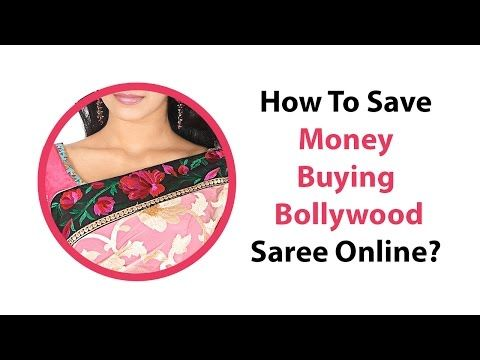 How To Save Money Buying Bollywood Saree Online? - YouTube