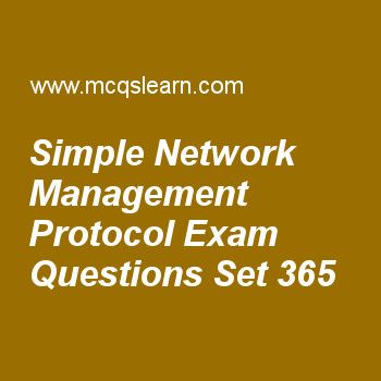 Practice simple network management protocol quizzes, computer networks quiz 365 to learn. Free networking MCQs questions and answers to learn simple network management protocol MCQs with answers. Practice MCQs to test knowledge on simple network management protocol, frame relay in vcn, scrambling, transmission impairment, switching in networks worksheets.  Free simple network management protocol worksheet has multiple choice quiz questions as to creates a collection of named objects...