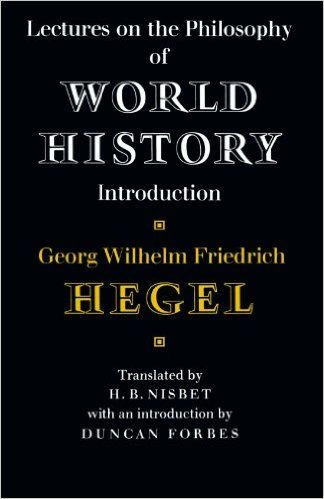 'Lectures on the #Philosophy of World History' by Georg Wilhelm Friedrich #Hegel (Author), Hugh Barr #Nisbet (Translator), Duncan #Forbes (Introduction) #GreatBooksoftheWesternWorld #Philosophy #Classics #Books #Western #Canon