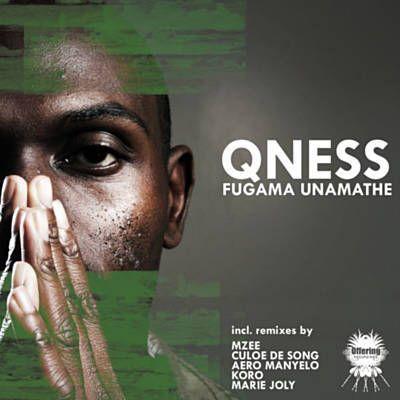 Fugama Unamathe (Culoe De Song Serenity Mix) - Qness Feat. Oluhle