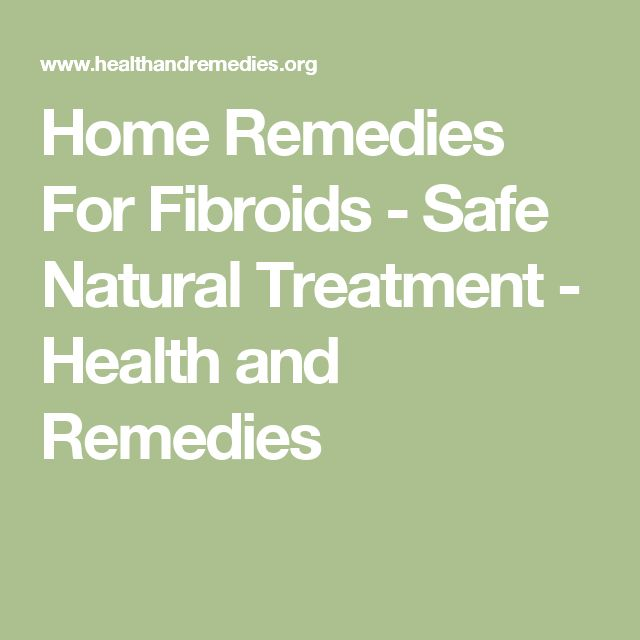 Home Remedies For Fibroids - Safe Natural Treatment - Health and Remedies