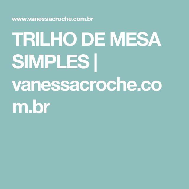 TRILHO DE MESA SIMPLES   vanessacroche.com.br