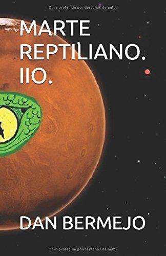 MARTE REPTILIANO. IIO. (Spanish Edition) Independently pu...
