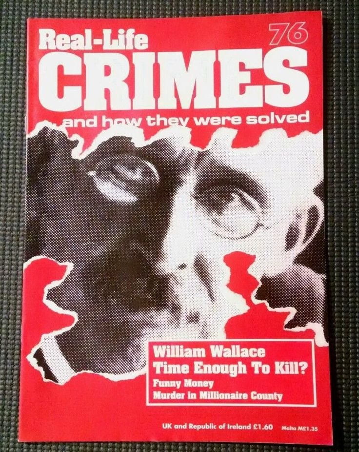 """Real Life Crimes Issue 76 - William Wallace """"Time Enough To Kill?"""" 1996 Edition"""