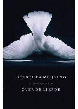 Over de liefde   Doeschka Meijsing