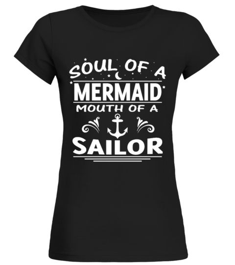 # Soul Of A Mermaid Mouth Of A Sailor .  Mermaid & Sailor shirt. Call it a mermaid shirt, or a sailor shirt, either way it is a funny shirt!If you have the heart of a mermaid, or the heart of a hippie, or maybe you're a biker chick, if you are a lady who has no filter, this funny mermaid shirt is for you. This is great t-shirt for people who are sailors or love sailor.