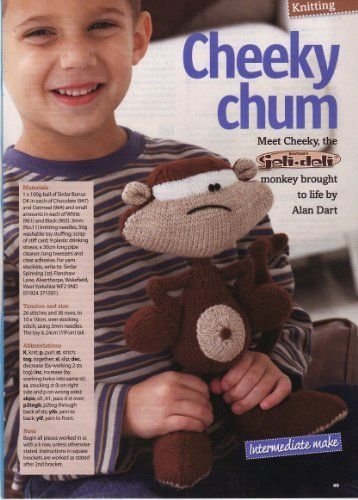 "Alan Dart's design Cheeky chum Toy Monkey Knitting Pattern: Measurements 24cm 19.5"" (Woman's Weekly Magazine Pull Out Pattern January 2010) by Alan Dart, http://www.amazon.co.uk/dp/B00447XTOY/ref=cm_sw_r_pi_dp_kJNitb0E8GXZR"