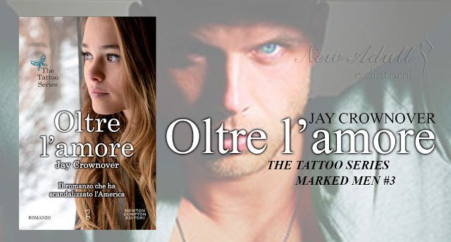 "NEW ADULT E DINTORNI: OLTRE L'AMORE ""The Tattoo series - Marked Men #3"" ..."