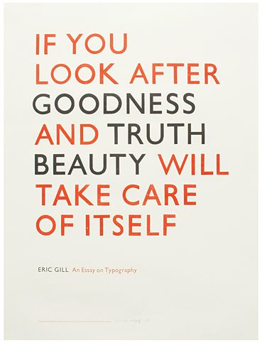 .: Inspiration, Truths Beautiful, Eric Gill, Wise, Poster, Real Beautiful, Things, Living, Beautiful Quotes