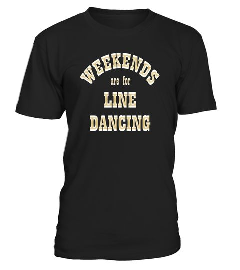 """# Weekends are for Line Dancing Slogan T-Shirt Tshirt Tee Top .  Special Offer, not available in shops      Comes in a variety of styles and colours      Buy yours now before it is too late!      Secured payment via Visa / Mastercard / Amex / PayPal      How to place an order            Choose the model from the drop-down menu      Click on """"Buy it now""""      Choose the size and the quantity      Add your delivery address and bank details      And that's it!      Tags: The perfect linedancing…"""