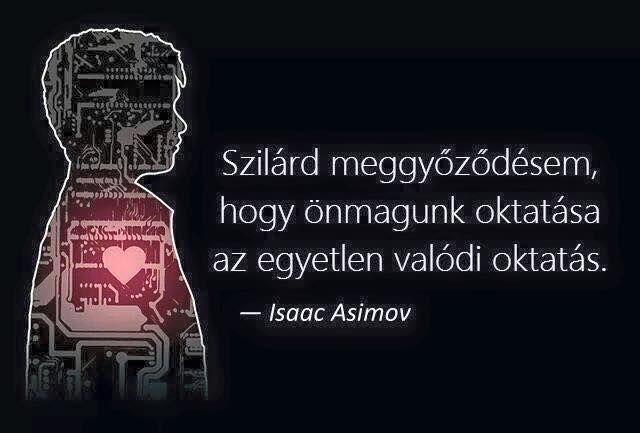 Isaac Asimov idézet az oktatásról. A kép forrása: Szellemi úton járók!