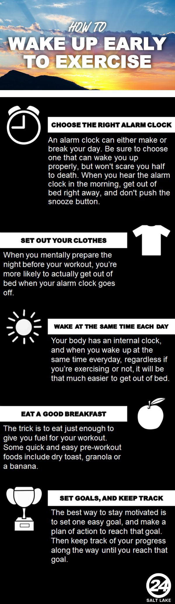 How to wake up early to exercise. Having a hard time getting out of bed in the morning? Try these tips, and youll be less likely to hit that snooze button on your alarm clock!