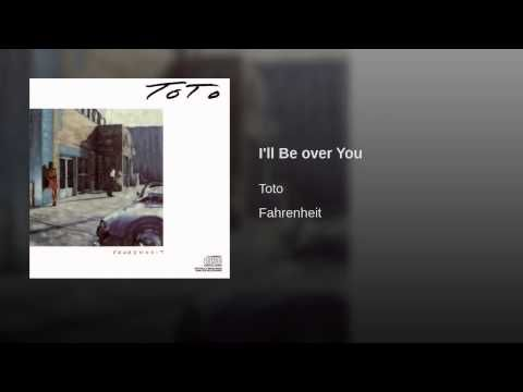 toto i'll be over you free