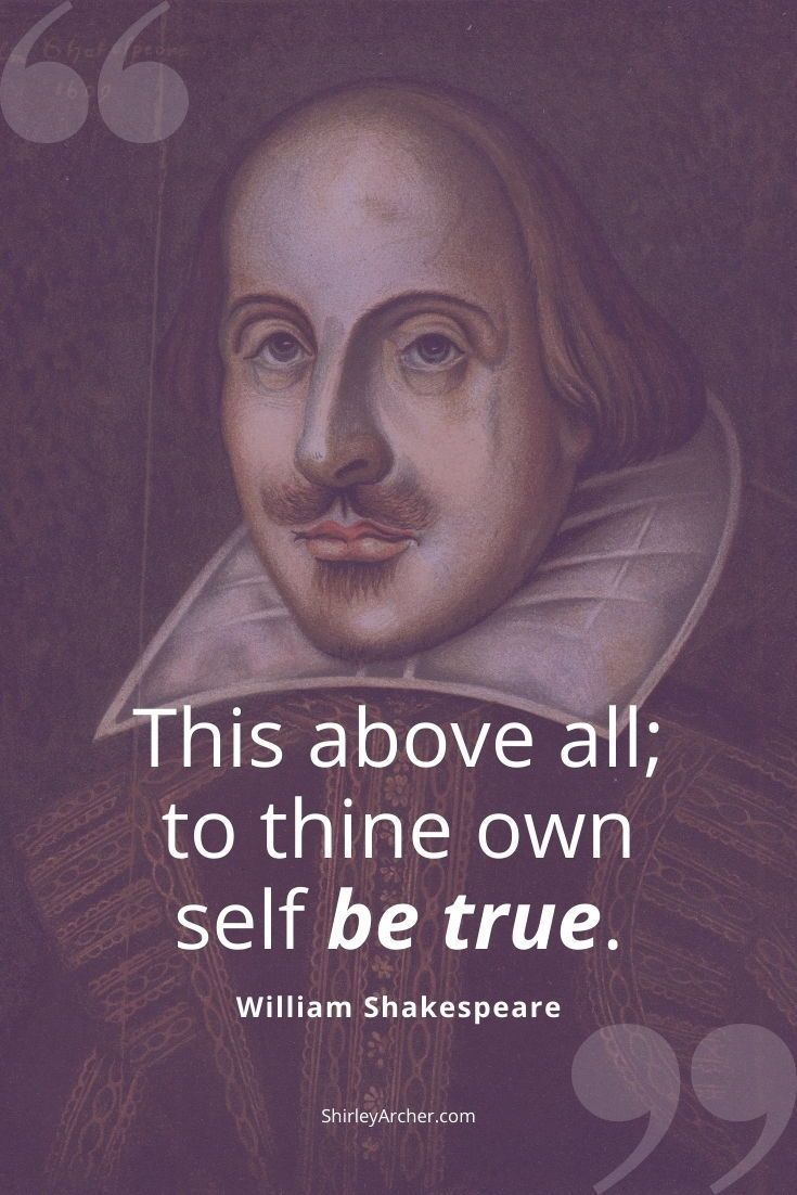 True Self William Shakespear Quotes Science Of Happiness Positive Psychology Integrative