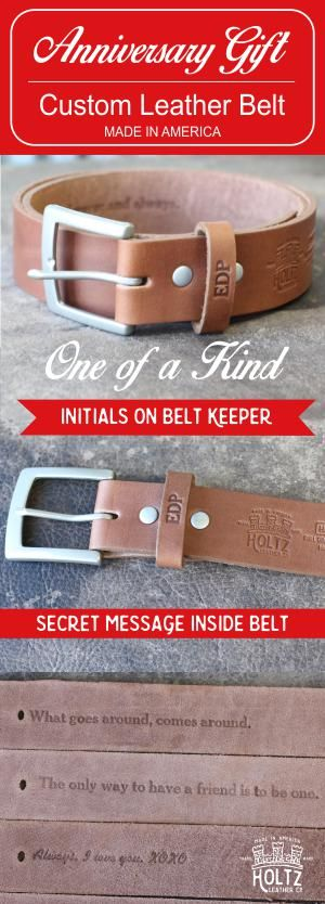 Whether your looking for a traditional 3rd anniversary gift or just a unique gift to show him you care, a Full Grain Leather belt from Holtz Leather is a great choice.  Available in many different styles and sizes, these belts can be personalized to add that extra special touch.