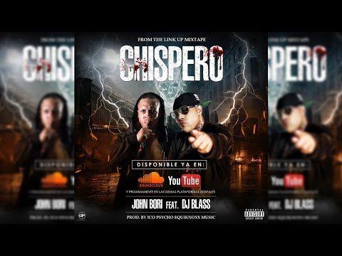 John Bori Ft. DJ Blass – Chispero - http://www.labluestar.com/john-bori-ft-dj-blass-chispero/ - #Blass, #Bori, #Chispero, #Dj, #Ft, #John