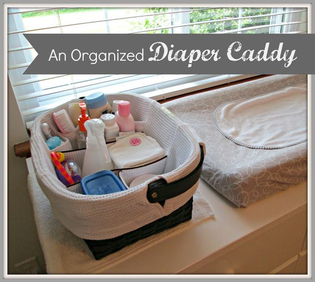 How to organize a diaper caddy with all baby changing essentials Such a handy thing to have!