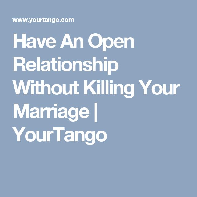 Have An Open Relationship Without Killing Your Marriage | YourTango