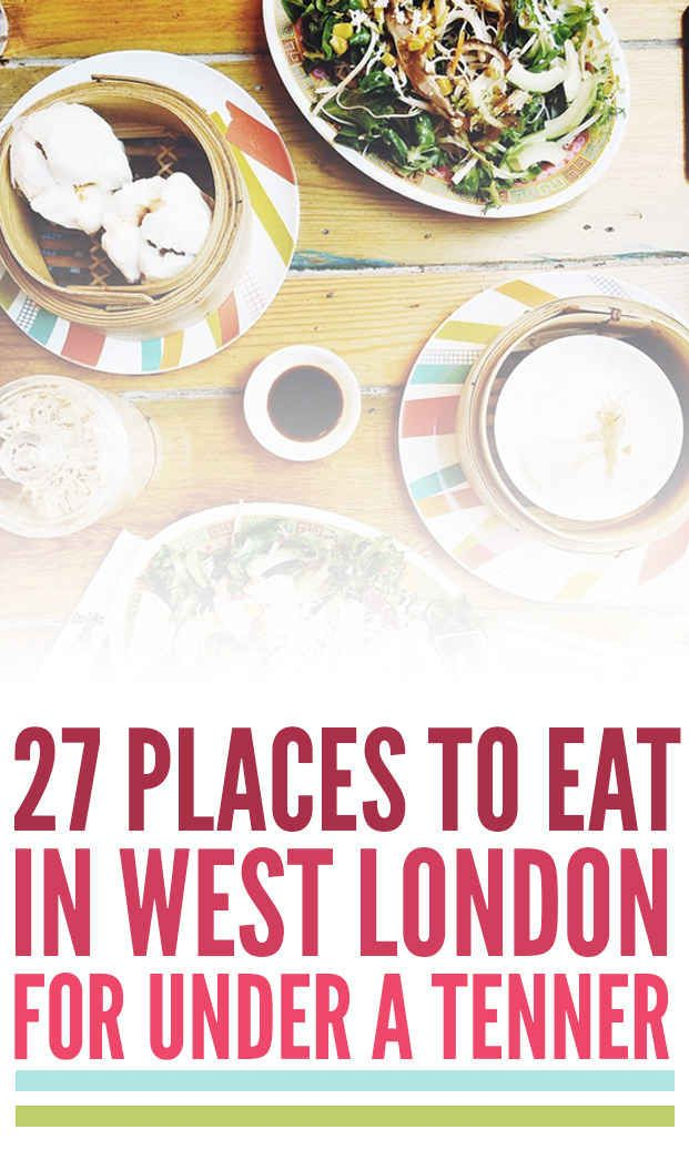 27 Things Everyone Must Eat In West London. Restaurants that your tummy and wallet will love!