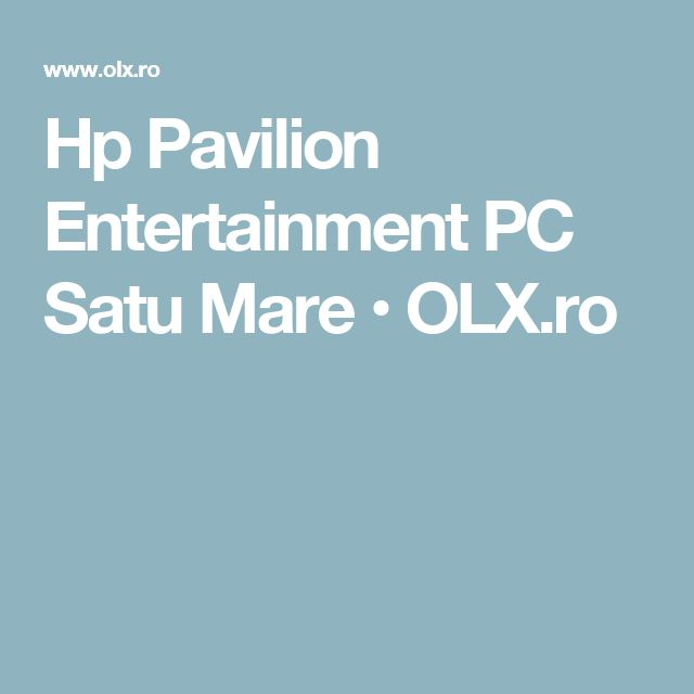 Hp Pavilion Entertainment PC Satu Mare • OLX.ro