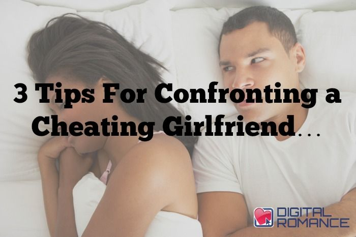 3 Tips For Confronting a Cheating Girlfriend… - So, you've recently figured out that your girl is cheating on you. How should you go about confronting her? Jasbina Ahluwalia has 3 great tips!