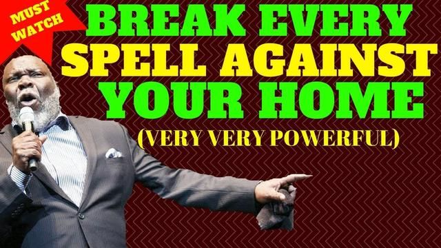 Break Every Spell Against Your Home-2/2(Get Out Of My