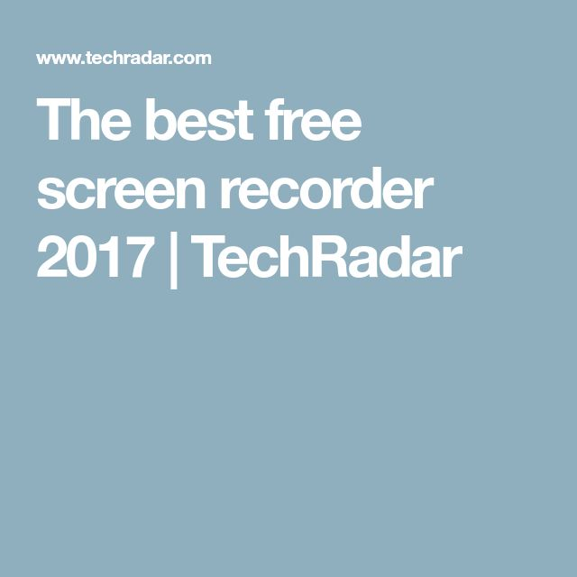 The best free screen recorder 2017 | TechRadar
