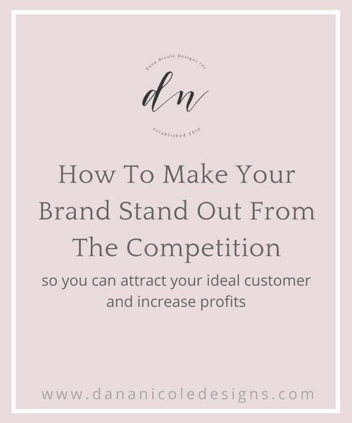 Branding | Small Business Branding | Learn how to stand out from your competition and creating a brand that attracts your ideal customer!