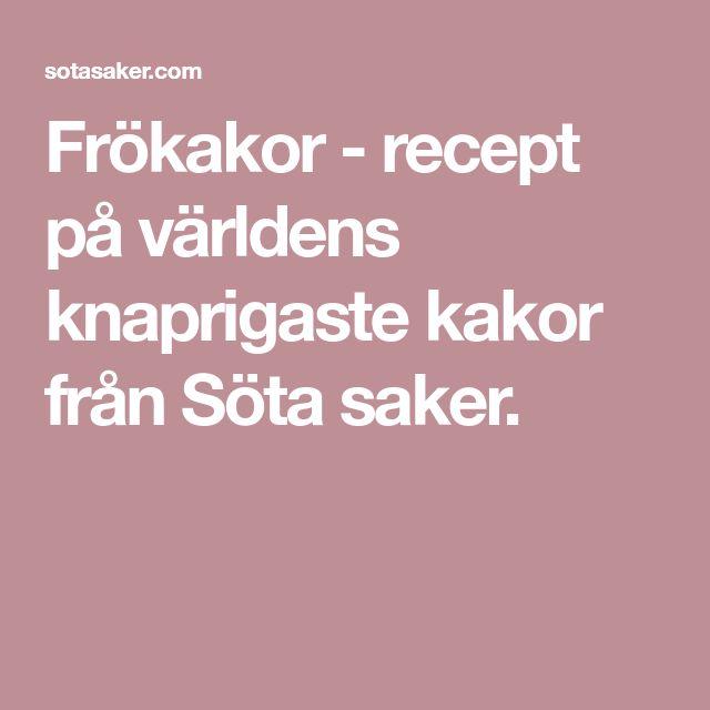 Frökakor - recept på världens knaprigaste kakor från Söta saker.