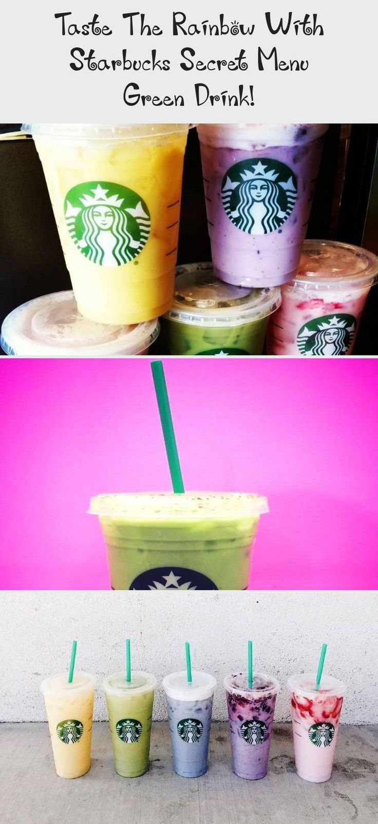 Taste The Rainbow With Starbucks Secret Menu Green Drink