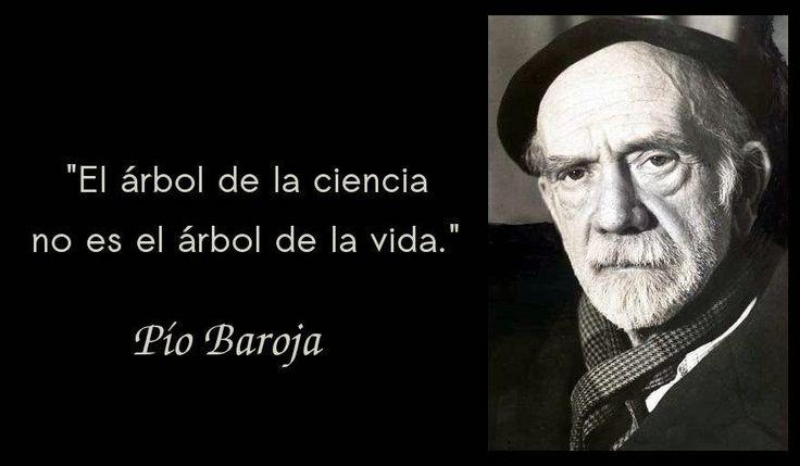 Frase de Pío Baroja, autor de la Generación del 98.