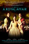 A Royal Affair // Magnolia Pictures    Limited Theater Release, in Atlanta 12/7/12