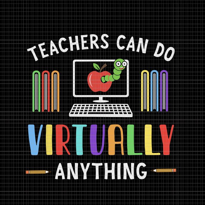 Teachers Can Do Virtually Anything Svg By Shopsvgpro On Zibbet In 2020 Teacher Anything Create Invitations