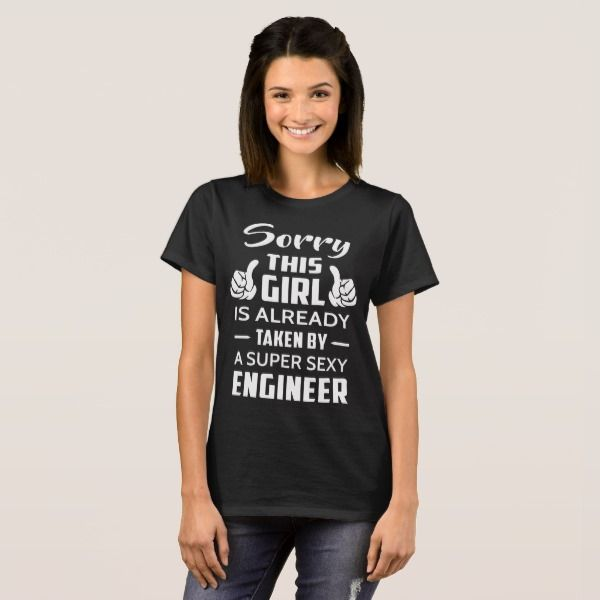 Sorry This Girl Is Already Taken By A Engineer T-Shirt -  Sorry This Girl Is Already Taken By A Supper Sexy Engineer         ... #custom #Sexy Themed #gift #shirt design by #UnpredictableName - #shirt #sorry #girl #already #taken #supper #sexy #engineer #valentine #gift #love