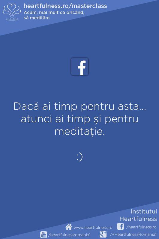 Dacă ai timp pentru asta... atunci ai timp și pentru meditație. :) #meditatia_heartfulness #cunoaste_cu_inima #hfnro www.heartfulness.ro