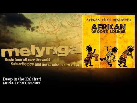 African Tribal Orchestra - Deep in the Kalahari